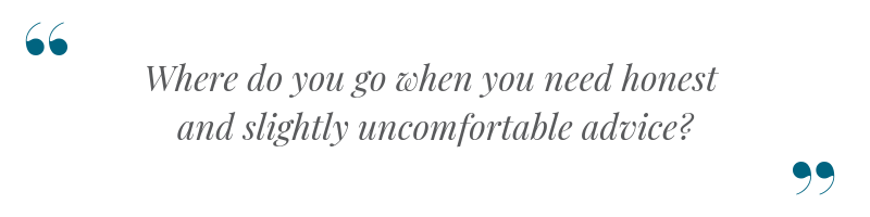 where-do-you-go-when-you-need-honest-and-slightly-uncomfortable-advice_-2
